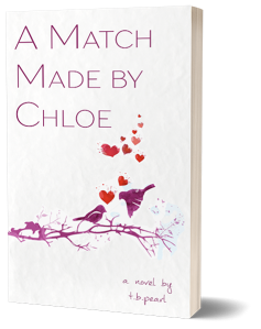 A Match Made By Chloe - a novel by t.b.pearl
